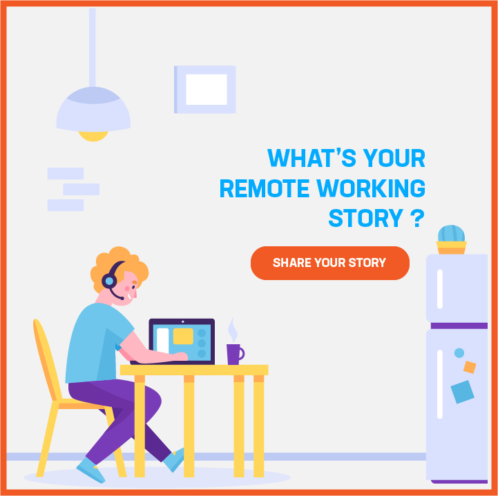Remote Working Story